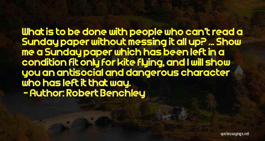 Messing It Up Quotes By Robert Benchley