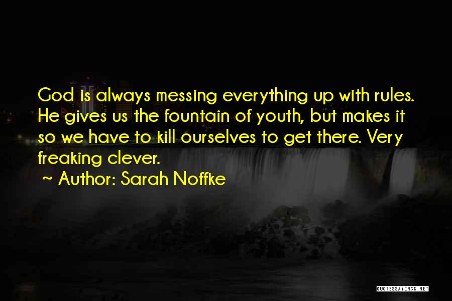Messing It Up Quotes By Sarah Noffke