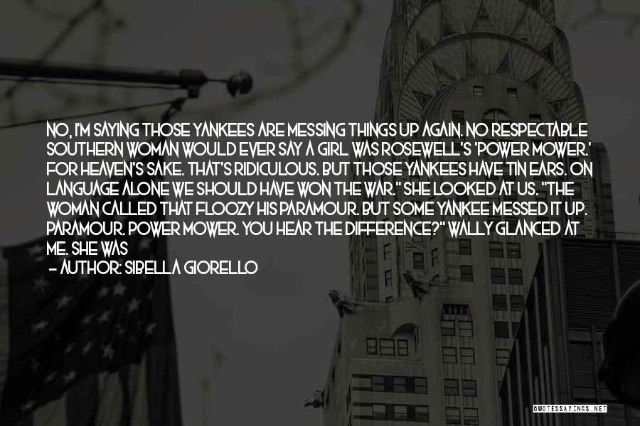 Messing It Up Quotes By Sibella Giorello