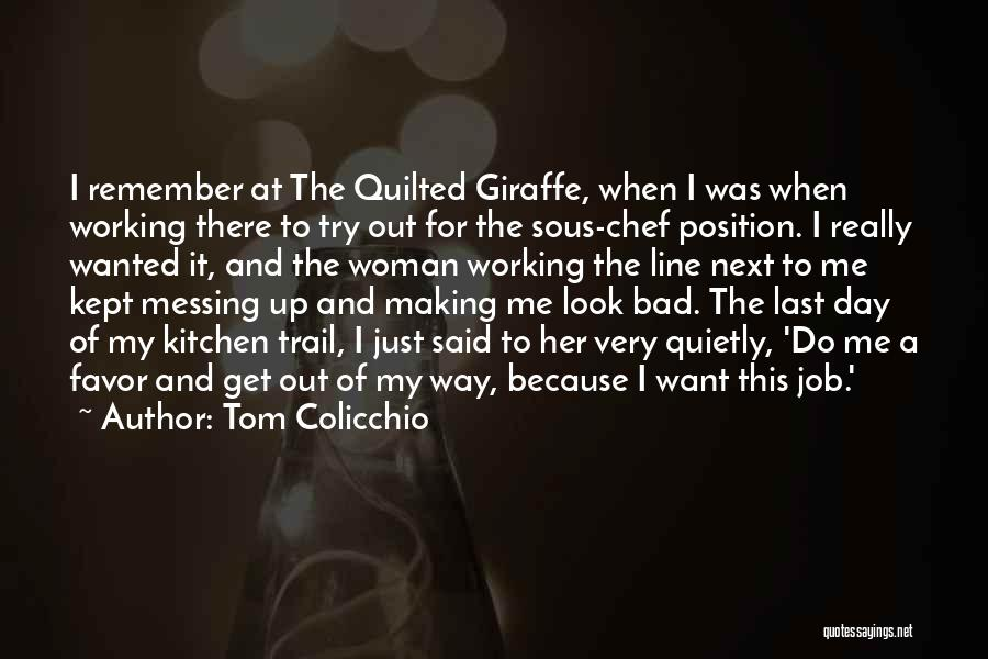 Messing It Up Quotes By Tom Colicchio