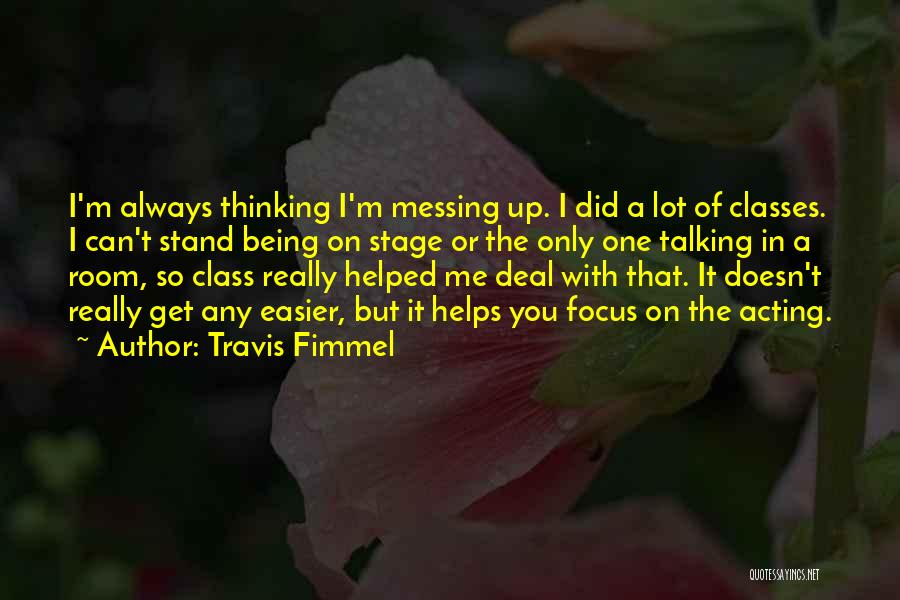 Messing It Up Quotes By Travis Fimmel