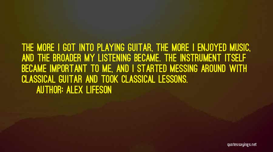 Messing Me Around Quotes By Alex Lifeson