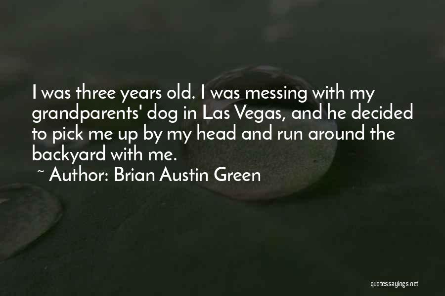 Messing Me Around Quotes By Brian Austin Green