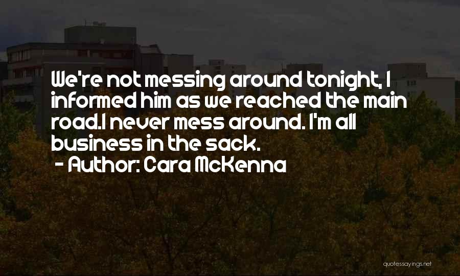 Messing Me Around Quotes By Cara McKenna