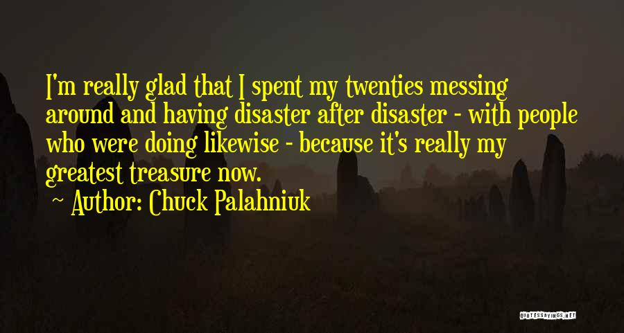 Messing Me Around Quotes By Chuck Palahniuk