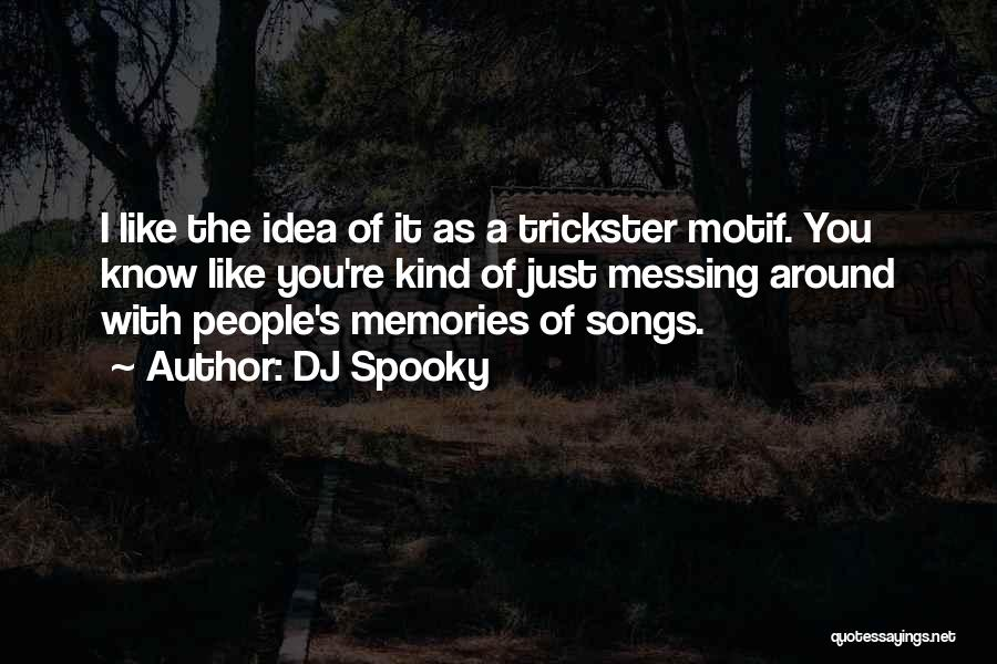 Messing Me Around Quotes By DJ Spooky
