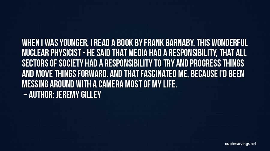 Messing Me Around Quotes By Jeremy Gilley