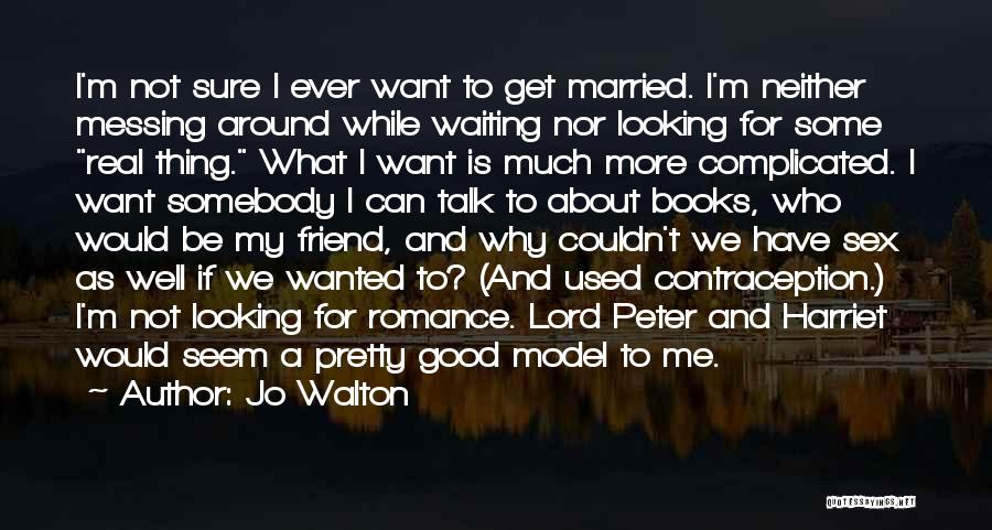 Messing Me Around Quotes By Jo Walton