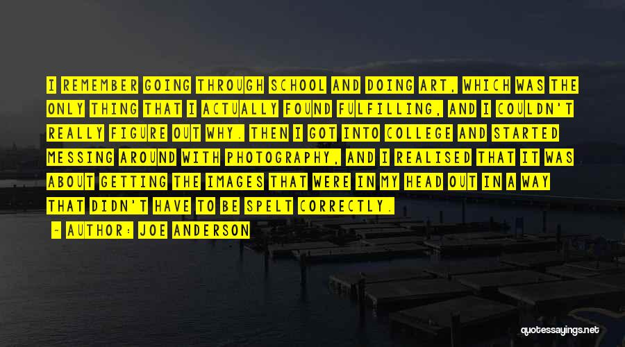 Messing Me Around Quotes By Joe Anderson
