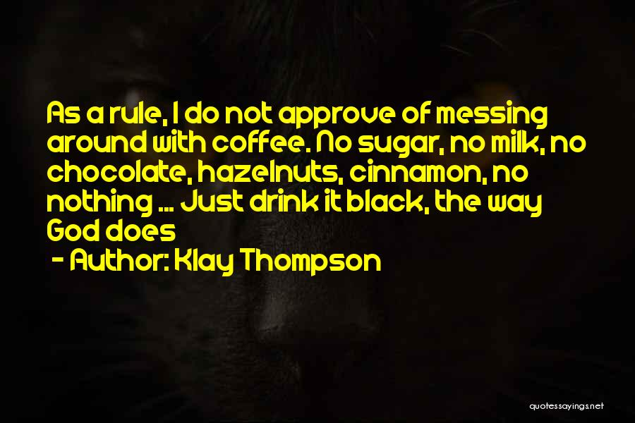 Messing Me Around Quotes By Klay Thompson