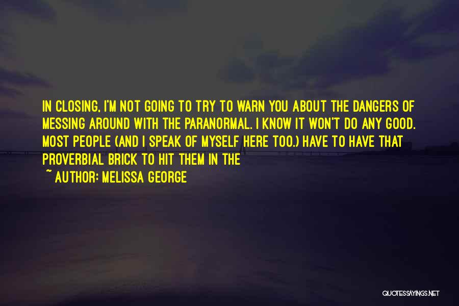 Messing Me Around Quotes By Melissa George