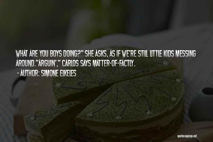 Messing Me Around Quotes By Simone Elkeles