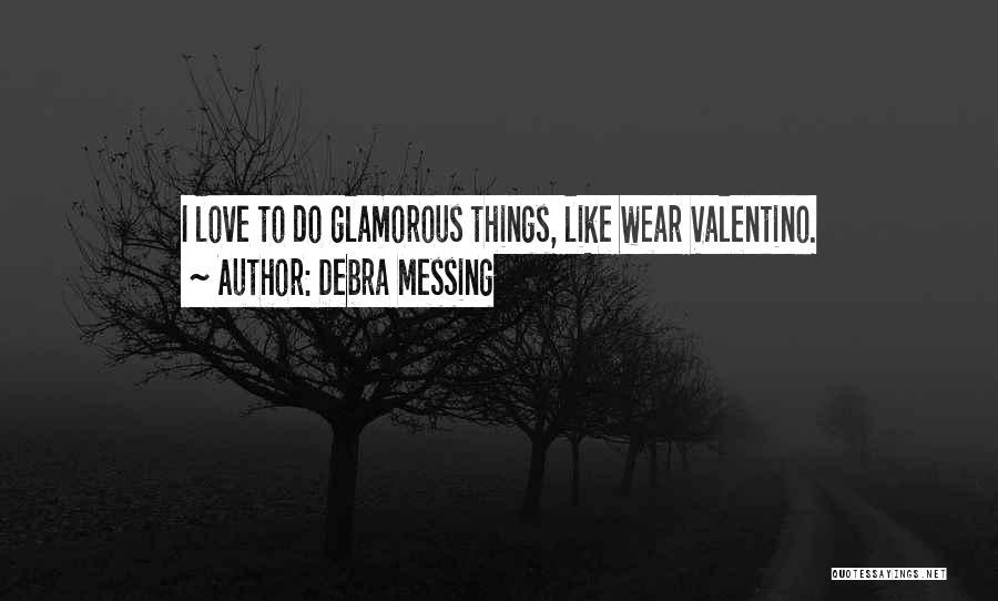 Messing Up With Someone Quotes By Debra Messing