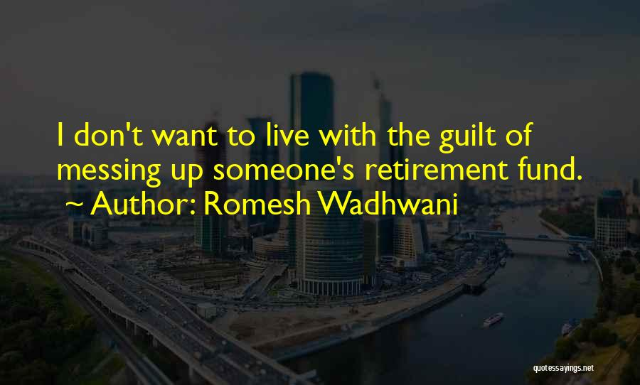 Messing Up With Someone Quotes By Romesh Wadhwani