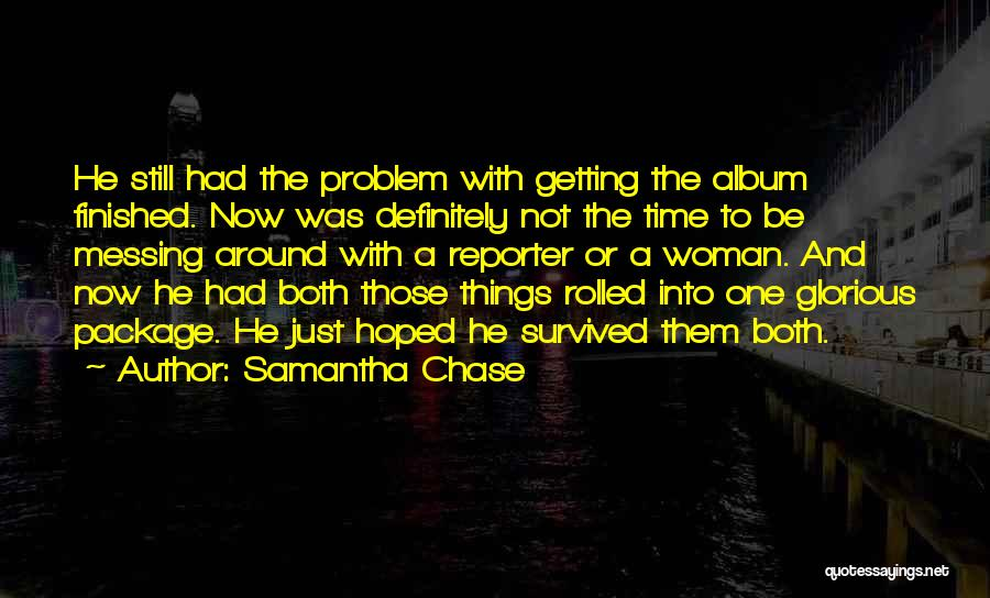 Messing Up With Someone Quotes By Samantha Chase