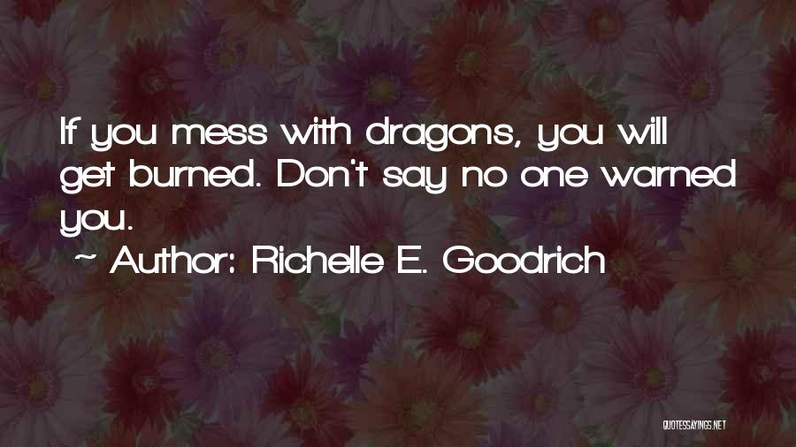 Messing With Fire Quotes By Richelle E. Goodrich