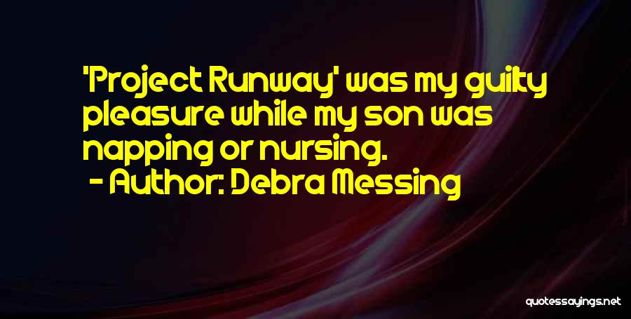 Messing With My Son Quotes By Debra Messing