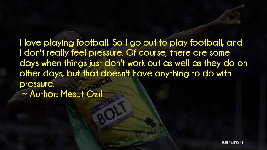 Mesut Ozil Quotes 2101206