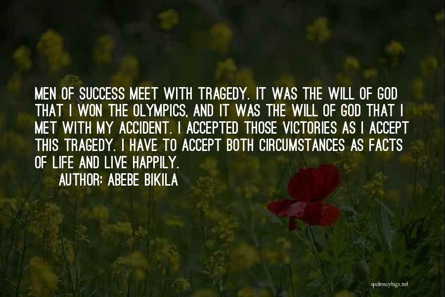 Met Accident Quotes By Abebe Bikila