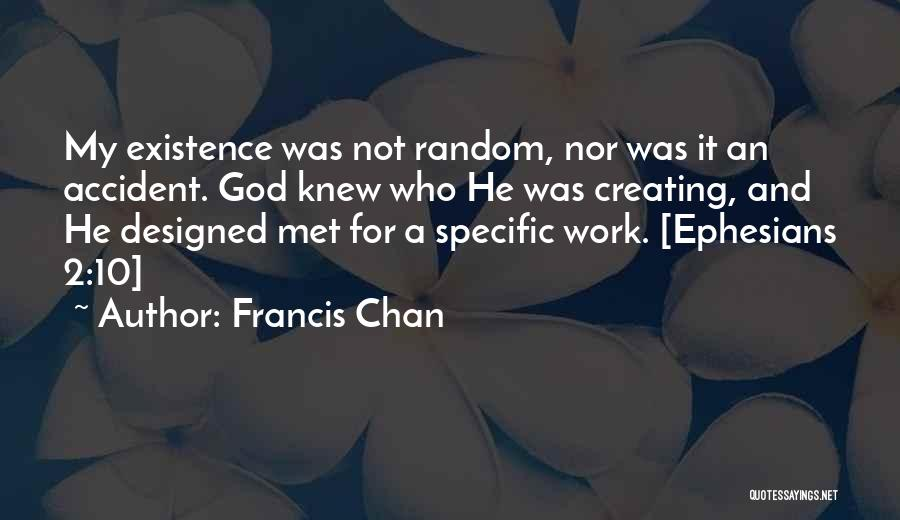 Met Accident Quotes By Francis Chan