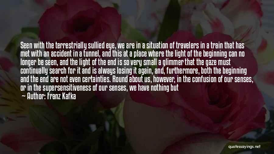 Met Accident Quotes By Franz Kafka