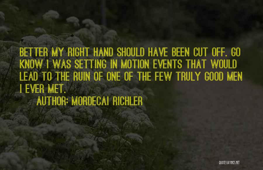 Met Accident Quotes By Mordecai Richler