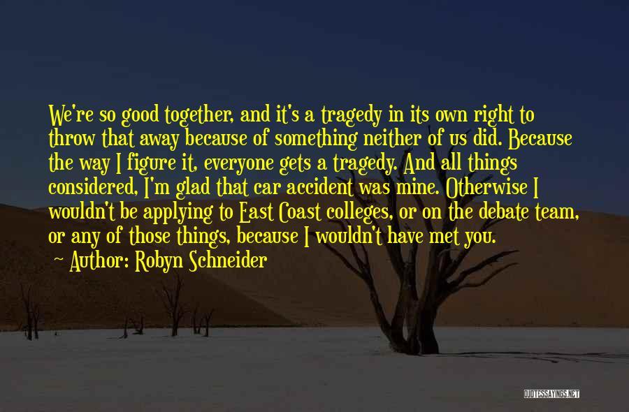 Met Accident Quotes By Robyn Schneider