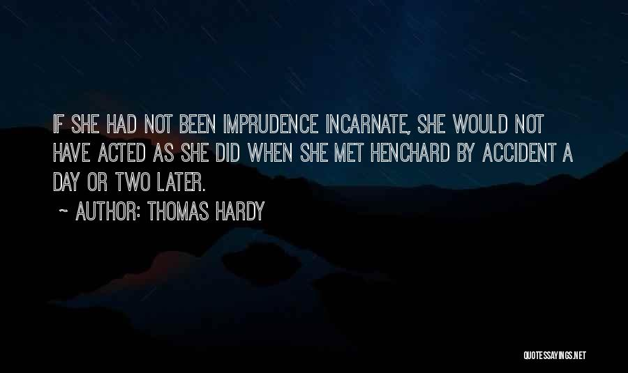 Met Accident Quotes By Thomas Hardy