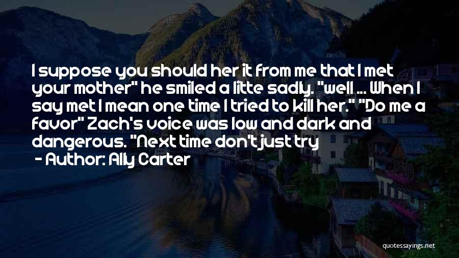 Met Your Mother Quotes By Ally Carter