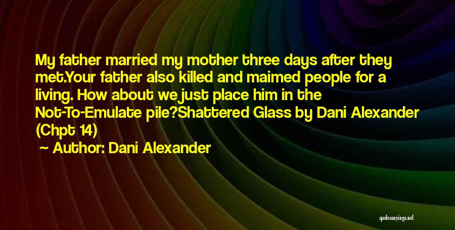 Met Your Mother Quotes By Dani Alexander