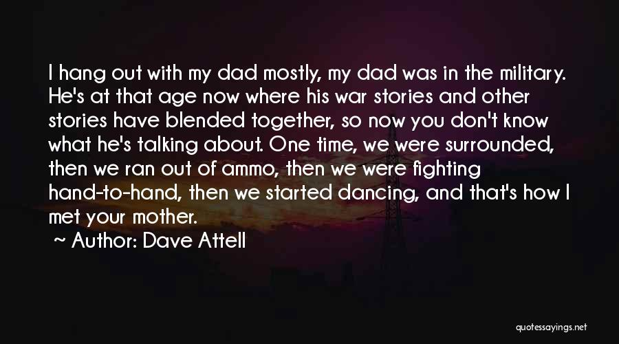 Met Your Mother Quotes By Dave Attell