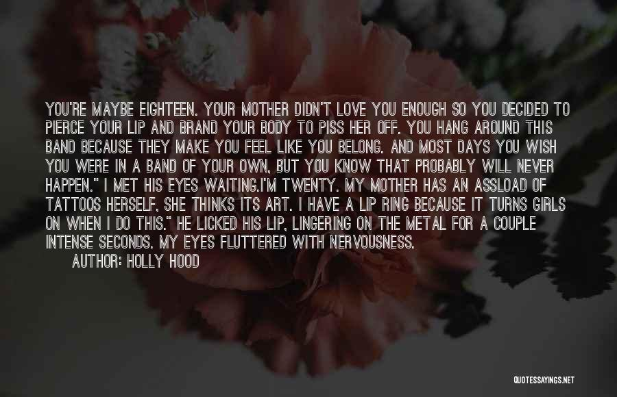Met Your Mother Quotes By Holly Hood
