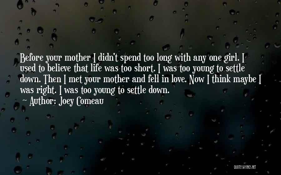 Met Your Mother Quotes By Joey Comeau