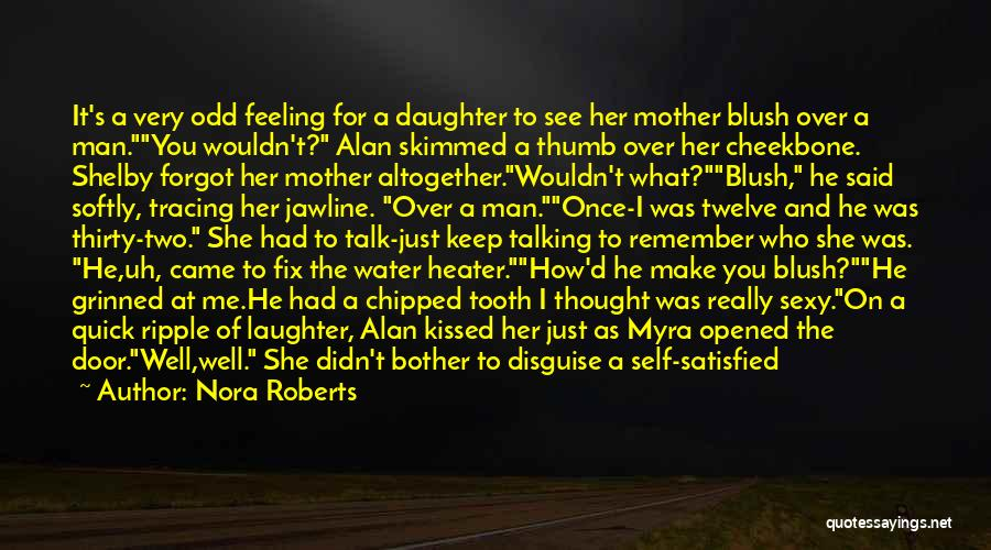 Met Your Mother Quotes By Nora Roberts