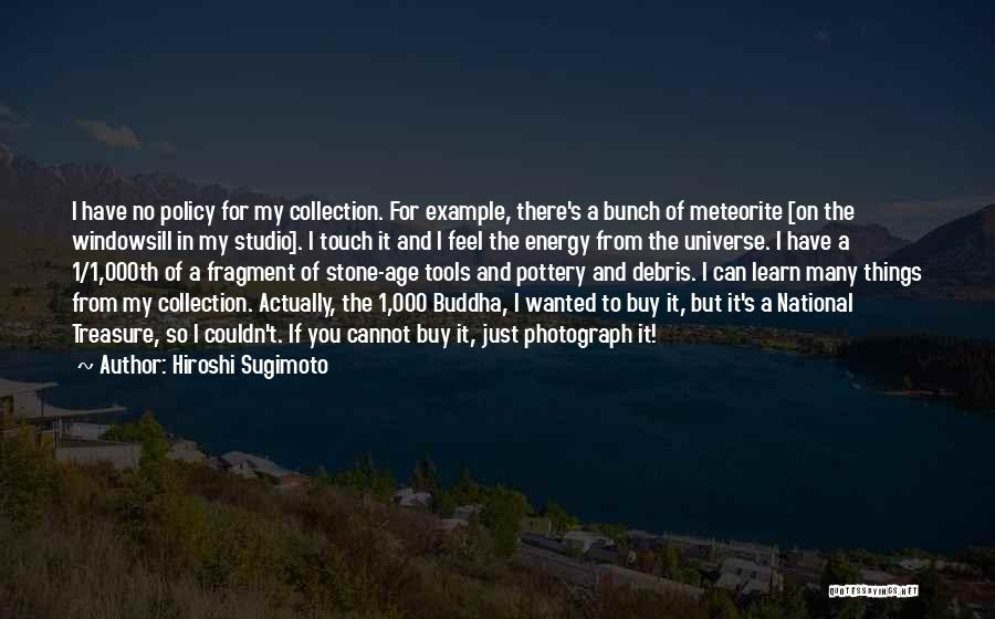 Meteorite Quotes By Hiroshi Sugimoto