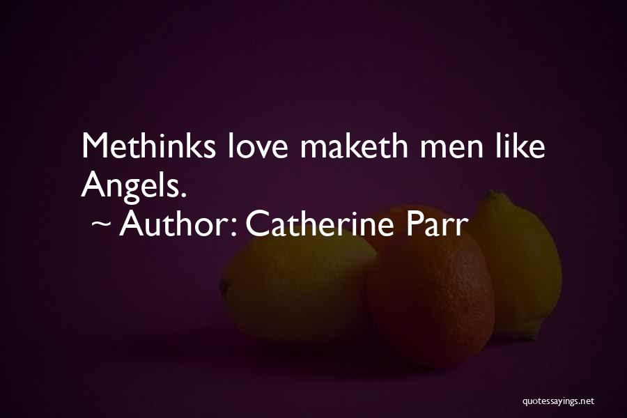Methinks Quotes By Catherine Parr