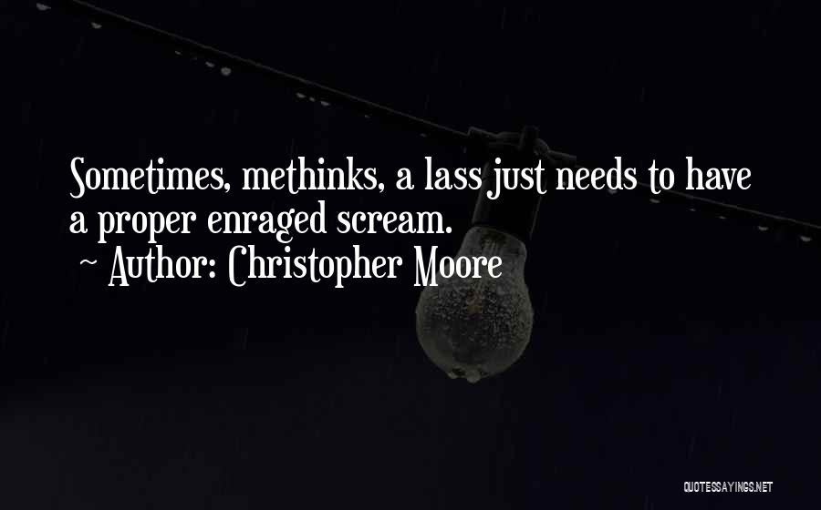 Methinks Quotes By Christopher Moore