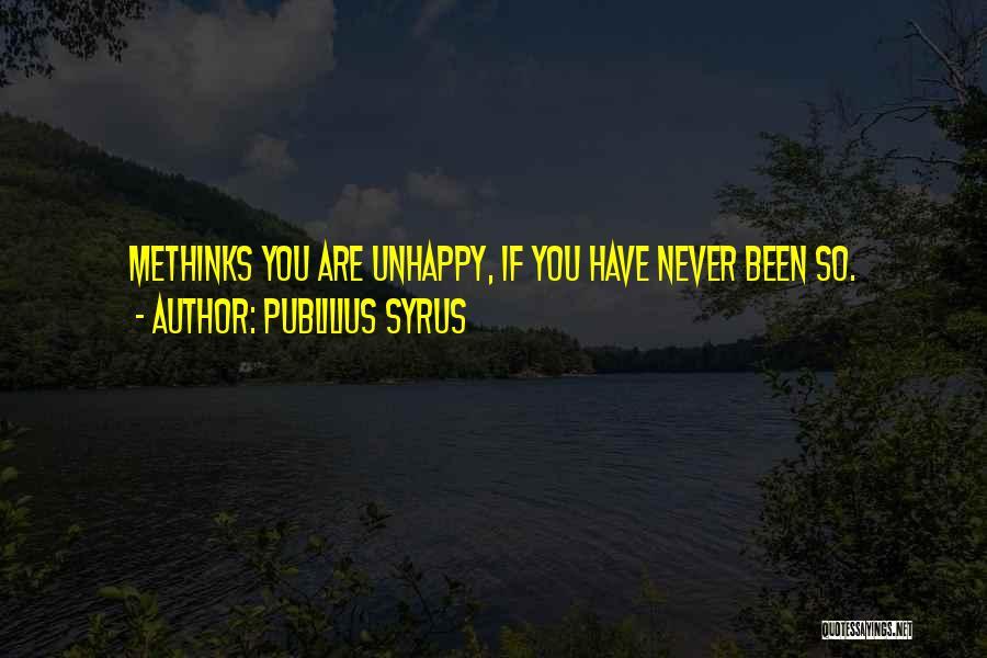 Methinks Quotes By Publilius Syrus