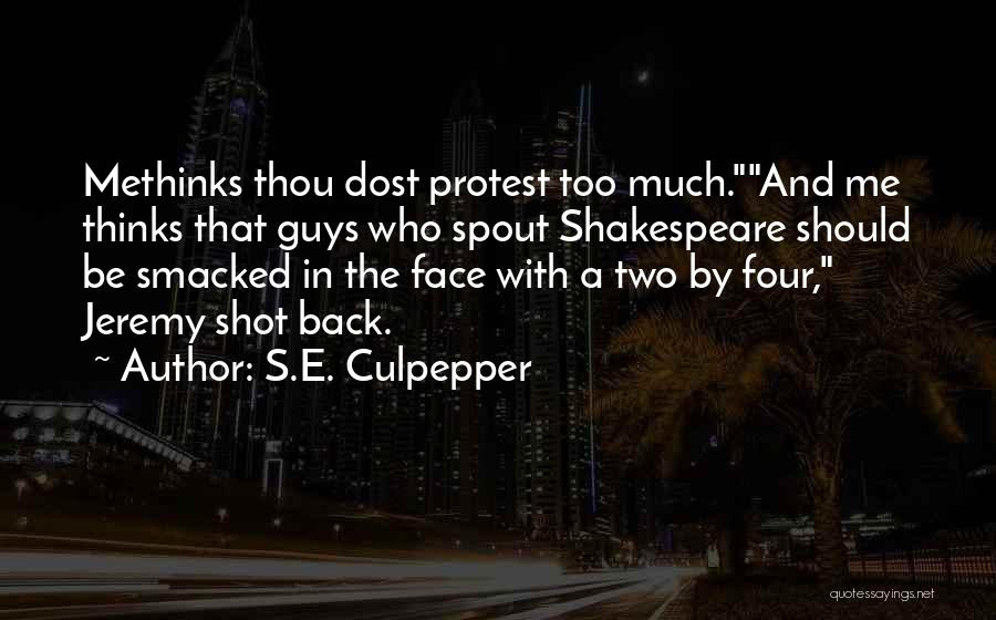 Methinks Quotes By S.E. Culpepper
