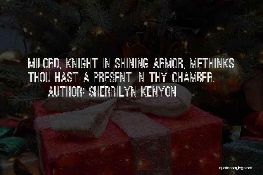 Methinks Quotes By Sherrilyn Kenyon