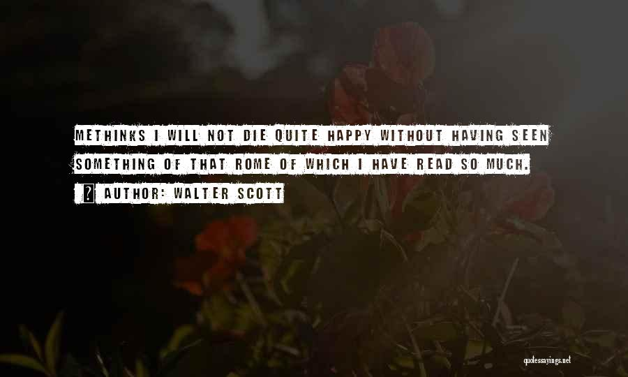 Methinks Quotes By Walter Scott