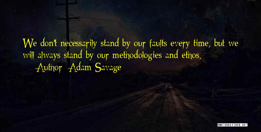 Methodology Quotes By Adam Savage