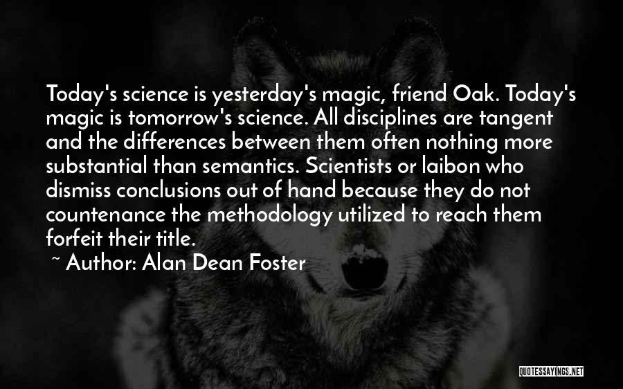 Methodology Quotes By Alan Dean Foster