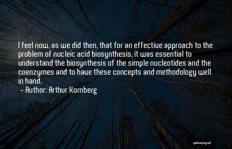 Methodology Quotes By Arthur Kornberg