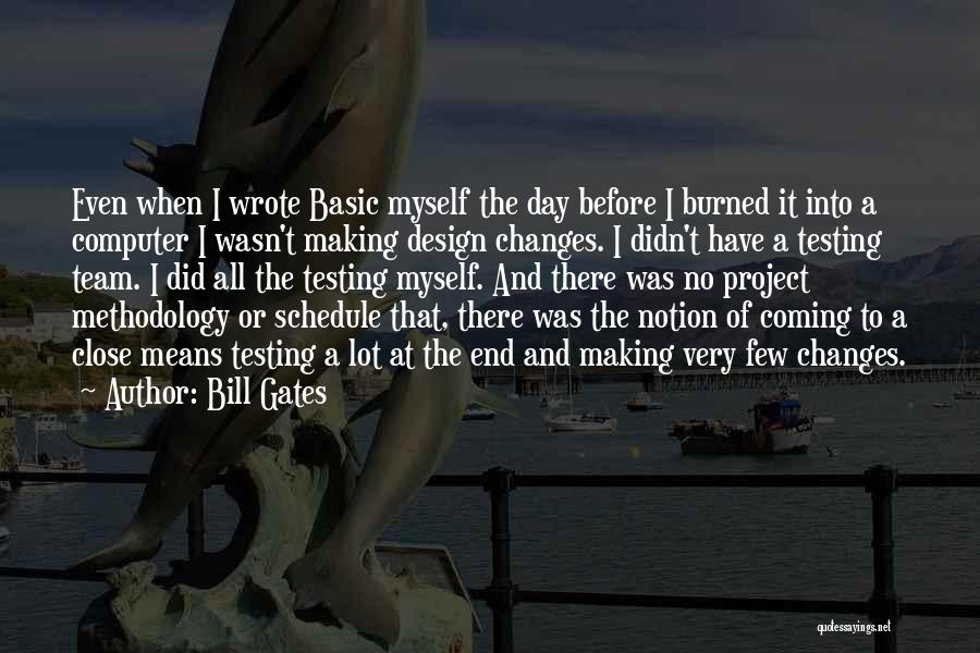 Methodology Quotes By Bill Gates