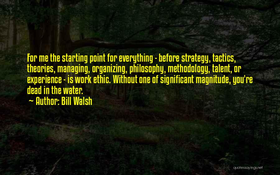 Methodology Quotes By Bill Walsh