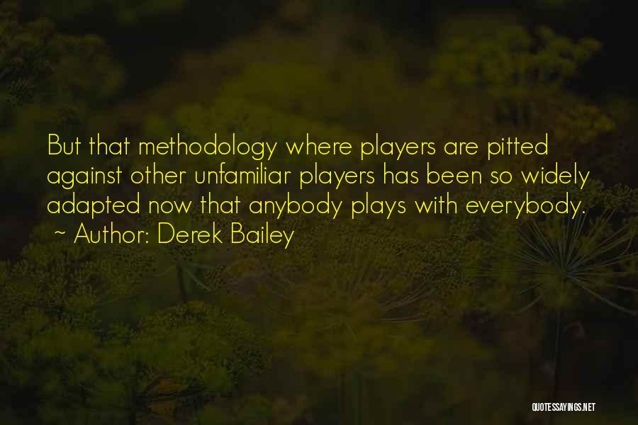 Methodology Quotes By Derek Bailey