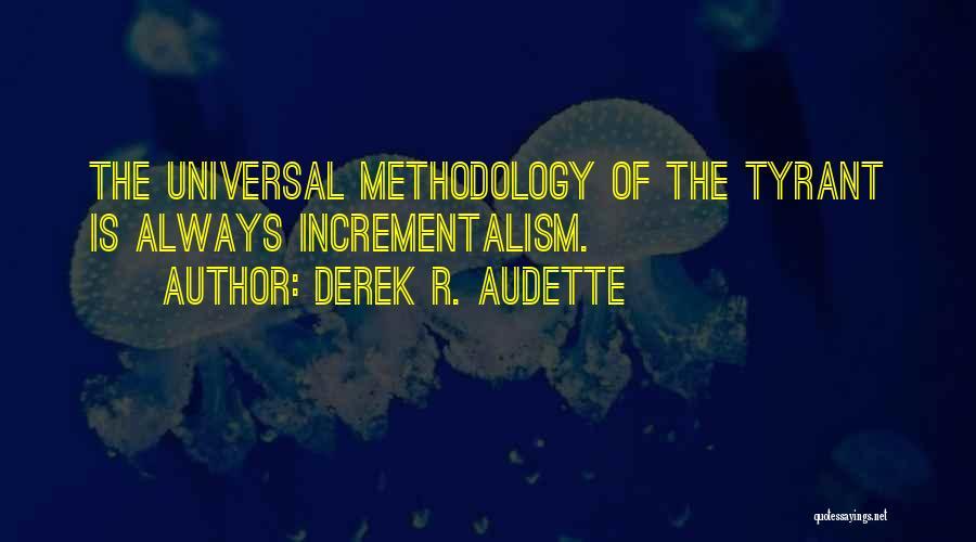 Methodology Quotes By Derek R. Audette