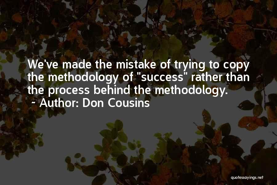 Methodology Quotes By Don Cousins