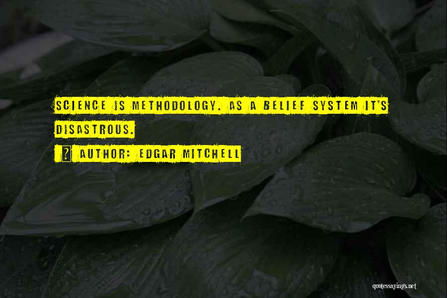 Methodology Quotes By Edgar Mitchell